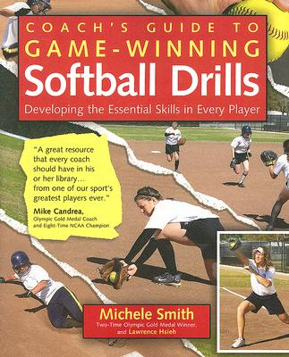 Coach's Guide to Game-Winning Softball Drills By Smith, Michelle/ Hseih, Lawrence