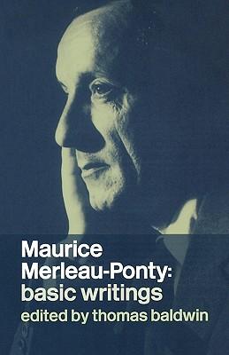 Maurice Merleau-Ponty By Baldwin, Thomas/ Merleau-Ponty, Maurice
