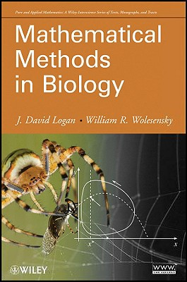 Mathematical Methods in Biology By Logan, J. David/ Wolesensky, William R.