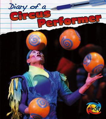 Diary of a Circus Performer By Royston, Angela